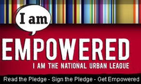 I am Empowered. I am the National Urban League. read the pledge, sign the pledge. Get Empowered